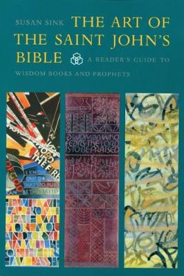 The Art of the Saint John's Bible: A Reader's Guide to Wisdom Books and Prophets - The Saint John's Bible (Paperback)