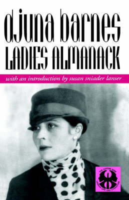 Ladies Almanack: Showing Their Signs and Their Tides, Their Moons and Their Changes, the Seasons as it is with Them, Their Eclipses and Equinoxes, as Well as a Full Record of Diurnal and Nocturnal Distempers - The Cutting Edge: Lesbian Life and Literature Series (Paperback)