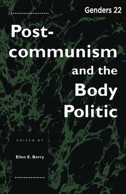 Genders 22: Postcommunism and the Body Politic - Genders No.22 (Hardback)