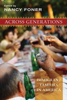 Across Generations: Immigrant Families in America (Hardback)