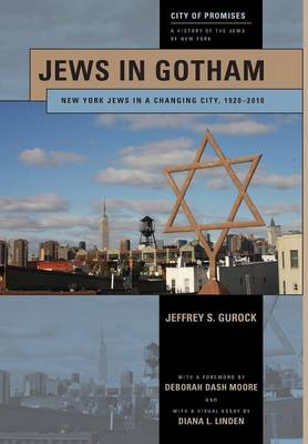 Jews in Gotham: New York Jews in a Changing City, 1920-2010 - City of Promises (Hardback)