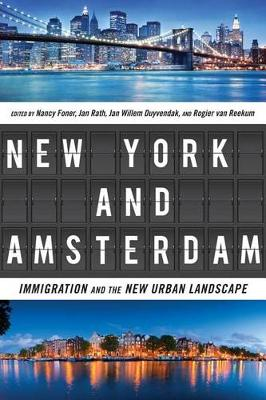 New York and Amsterdam: Immigration and the New Urban Landscape (Hardback)