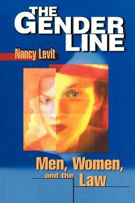 The Gender Line: Men, Women and the Law - Critical America Series (Paperback)