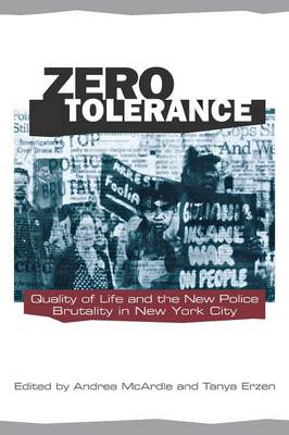 Zero Tolerance: Quality of Life and the New Police Brutality in New York City - A Fast Track Book (Paperback)