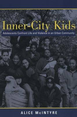 Inner City Kids: Adolescents Confront Life and Violence in an Urban Community - Qualitative Studies in Psychology (Paperback)