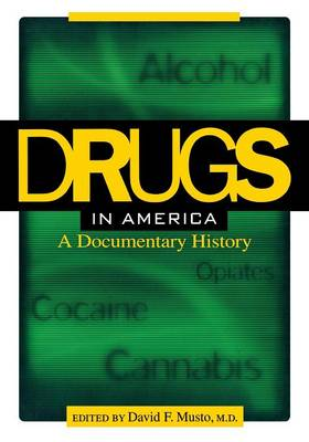 Drugs in America: A Documentary History (Paperback)