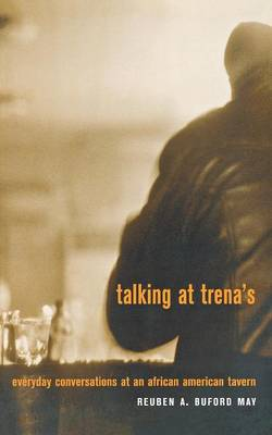 Talking at Trena's: Everyday Conversations at an African American Tavern (Paperback)