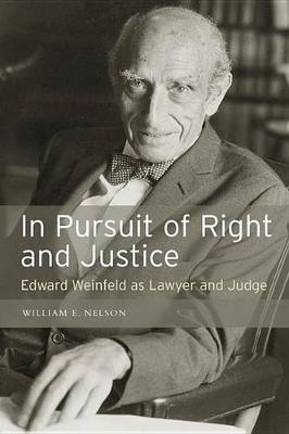 In Pursuit of Right and Justice: Edward Weinfeld as Lawyer and Judge (Hardback)
