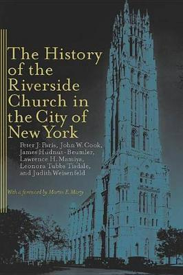 The History of the Riverside Church in the City of New York - Religion, Race, & Ethnicity (Hardback)
