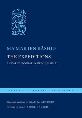 The Expeditions: An Early Biography of Muhammad - Library of Arabic Literature (Hardback)