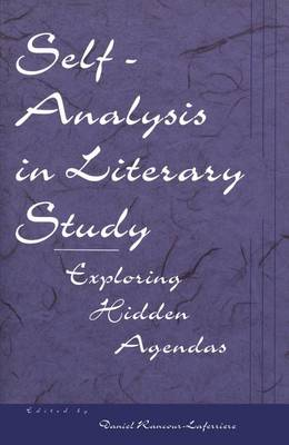 Self-Analysis in Literary Study: Exploring Hidden Agendas - Literature & Psychoanalysis (Hardback)