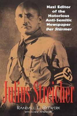 "Cover Julius Streicher: Nazi Editor of the Notorious Anti-Semitic Newspaper ""Der Sturmer"""