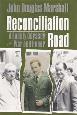 Reconciliation Road: A Family Odyssey of War and Honor (Hardback)