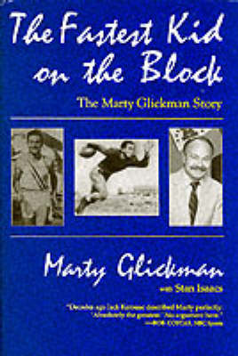 The Fastest Kid on the Block: Marty Glickman Story - Sport & Leisure in America S. (Hardback)