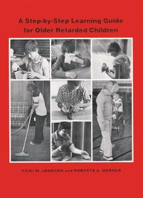 A Step-by-Step Learning Guide for Older Retarded Children - Step-by-step learning guide series 2 (Paperback)