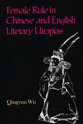Female Rule in Chinese and English Literary Utopias (Hardback)