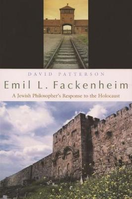 Emil L. Fackenheim: A Jewish Philosopher's Response to the Holocaust (Paperback)