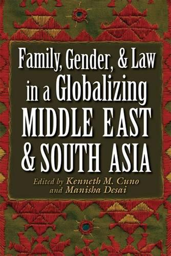 Family, Gender, and Law in a Globalizing Middle East and South Asia - Gender and Globalization (Hardback)