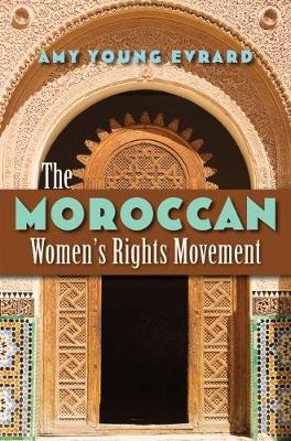 The Moroccan Women's Rights Movement - Gender and Globalization (Hardback)