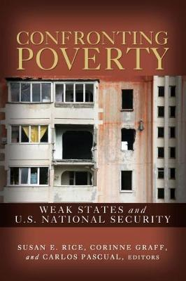 Confronting Poverty: Weak States and U.S. National Security (Paperback)