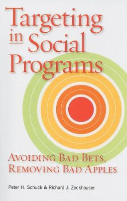 Targeting in Social Programs: Avoiding Bad Bets, Removing Bad Apples (Paperback)