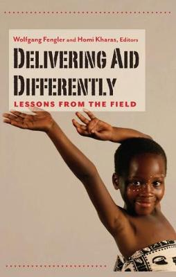 Delivering Aid Differently: Lessons from the Field (Paperback)
