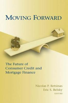 Moving Forward: The Future of Consumer Credit and Mortgage Finance (Paperback)