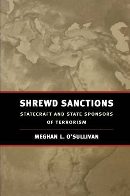 Shrewd Sanctions: Statecraft and State Sponsors of Terrorism (Paperback)