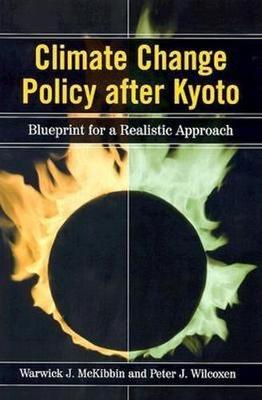 Climate Change Policy After Kyoto: Blueprint for a Realistic Approach (Paperback)