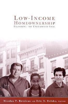 Low-income Homeownership: Examining the Unexamined Goal - James A. Johnson Metro Series (Paperback)