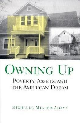 Owning Up: Poverty, Assets, and the American Dream (Paperback)