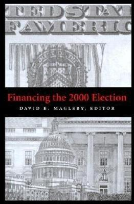 Financing the 2000 Election (Hardback)