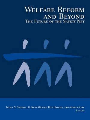Welfare Reform and Beyond: The Future of the Safety Net (Paperback)