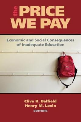 The Price We Pay: Economic and Social Consequences of Inadequate Education (Paperback)