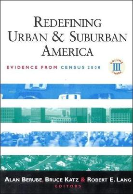Redefining Urban and Suburban America: v. 3: Evidence from Census 2000 - James A. Johnson Metro Series (Paperback)