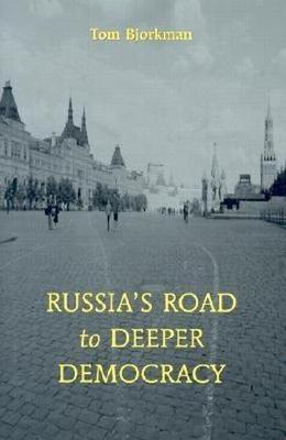 Russia's Road to Deeper Democracy (Hardback)