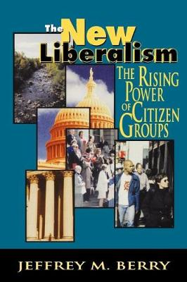 The New Liberalism: The Rising Power of Citizen Groups (Paperback)