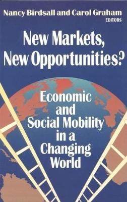 New Markets, New Opportunities?: Economic and Social Mobility in a Changing World (Paperback)