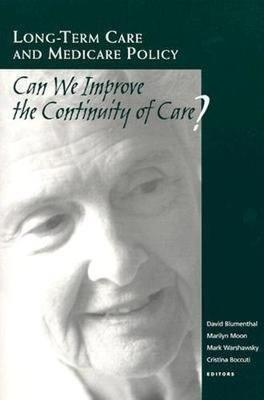 Long-Term Care and Medicare Policy: Can We Improve the Continuity of Care? (Paperback)