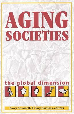 Aging Societies: The Global Dimension (Paperback)