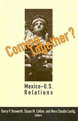 Coming Together?: Mexico-U.S.Relations (Paperback)