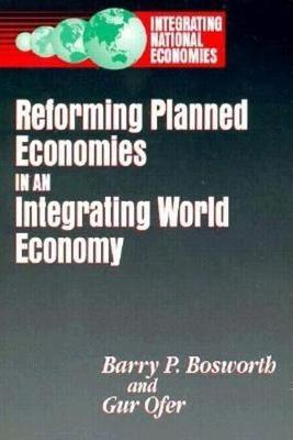 Reforming Planned Economies in an Integrating World Economy (Hardback)
