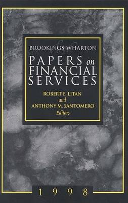 Brookings-Wharton Papers on Financial Services: 1998 1998 - Brookings-Wharton Papers on Financial Services (Paperback)
