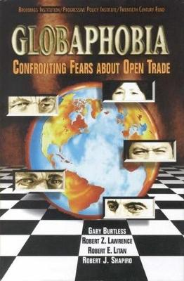 Globaphobia: Confronting Fears About Open Trade (Paperback)