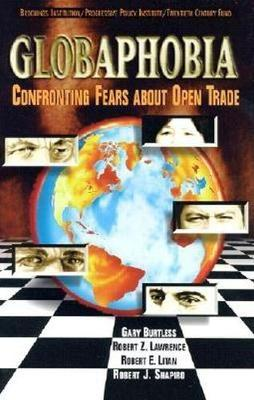 Globaphobia: Confronting Fears About Open Trade (Hardback)