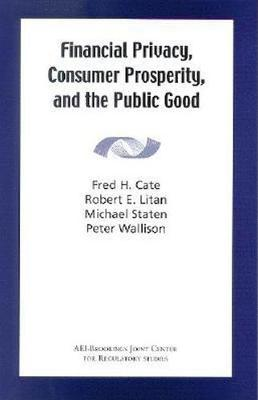 Financial Privacy, Consumer Prosperity, and the Public Good (Paperback)