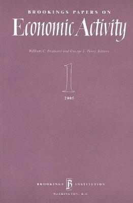 Brookings Papers on Economic Activity 1: 2005 - Brookings Papers on Economic Activity (Paperback)