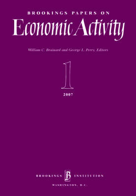 Brookings Papers on Economic Activity 1: 2007 - Brookings Papers on Economic Activity (Paperback)