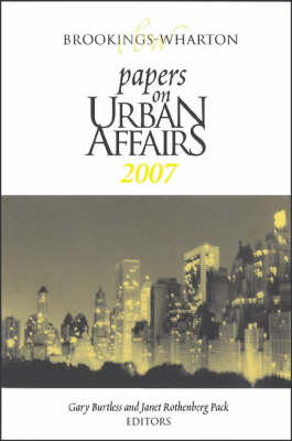 Brookings-Wharton Papers on Urban Affairs: 2007 - Brookings-Wharton Papers on Urban Affairs (Paperback)