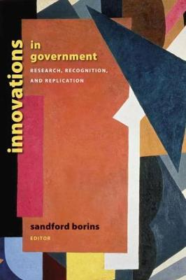 "Innovations in Government: Research, Recognition, and Replication - Brookings/ASH Institute Series, ""Innovative Governance in the 21st Century"" (Paperback)"